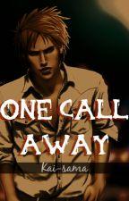 One Call Away [Yandere!Pein x Reader] by kaidono