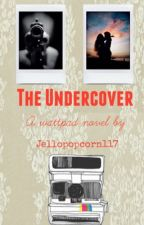 The Undercover by JelloPopcorn117