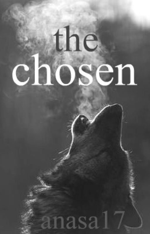 The Chosen [Wolf + MxM] by Anasa17