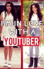 I'm in love with a youtuber(Camren) by camrenn14