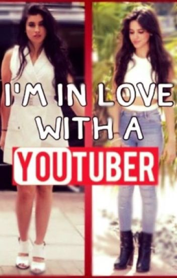 I'm in love with a youtuber(Camren)