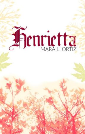 Henrietta by Ortiz-Novels
