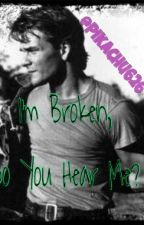 I'm Broken, Do You Hear Me?~A Darry Curtis Love Story~ by Pikachu626