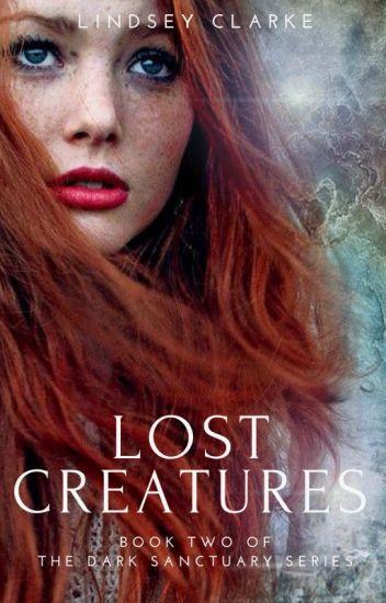 Lost Creatures: Book Two of The Dark Sanctuary series (ORIGINAL DRAFT)