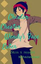CheaterCheater Wendy's Face Eater(cheater! Stan Marsh x reader) by Curryyay