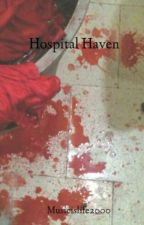 Hospital Haven  by Musicislife2000