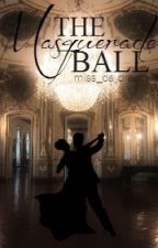 The Masquerade Ball by miss_daydream