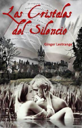 Los Cristales del Silencio by GingerLestrange
