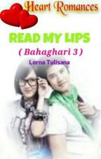 READ MY LIPS(Bahaghari 3: Lilak & Red) by HeartRomances