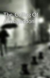 The  Calling Of Armageddon by BJBernardo