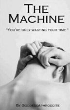 The Machine by GoddessAphroddite