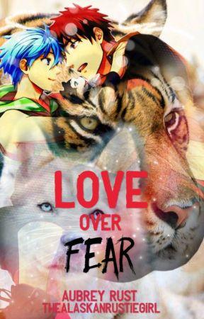Love Over Fear by TheAlaskanRustieGirl