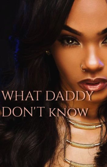 What Daddy Don't Know