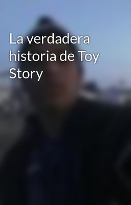 La verdadera historia de Toy Story