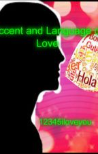 Accent and Language of Love (one shot) by 12345iloveyou