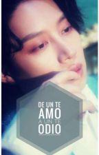 De Un Te amo a Un Te Odio by Amy_Siwon