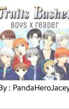 Fruits Basket Boys x Reader by PandaHeroJacey
