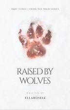 Raised By Wolves by ellarose12