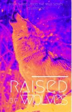 Raised By Wolves by ellarose12