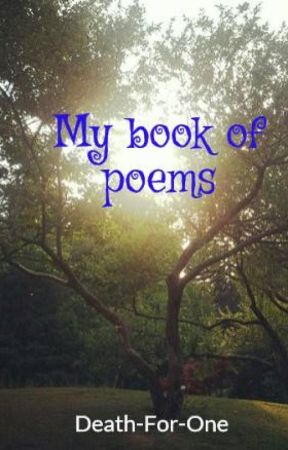 My book of poems by Death-For-One