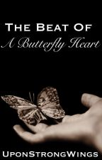The Beat Of A Butterfly Heart by Upon_Strong_Wings