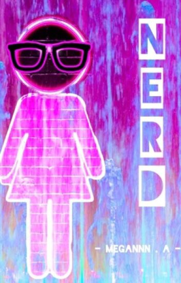 Nerd (Lesbian Story) [Completed]