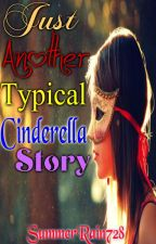 Just Another Typical Cinderella Story (Completed) by SummerRain728