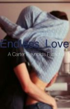 Endless Love(Carter Reynolds and Jack Glinsky fan fic!) by Susi_Grier