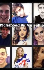 Kidnapped By My Bullies?? // AU by heyitzarii