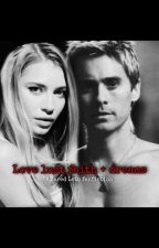love lust faith + dreams. (jared leto fanfiction) by OneInTheUniverse