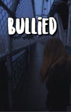 Bullied | h.g. by Lostboyhayes