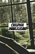My Childish Manliligaw -luhan by imbaeksonlywife