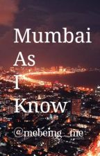 Mumbai as I know by mebeing_me