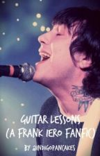 Guitar Lessons (A Frank Iero Fanfic) by indigopancakes