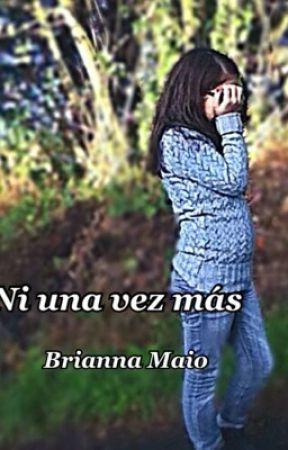 Ni una vez más by BriannaMaio