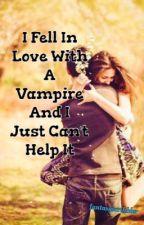 I'm In Love With A Vampire And I Can't Help It by fantasyscribbler