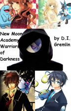 New Moon Academy: Warriors of Darkness by DI_Gremlin