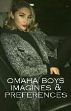 Omaha boys imagines & preferences by 420omaha