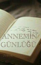 ANNEMİN GÜNLÜGÜ (DÜZENLEMEDE) by NeYrek