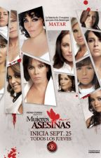Mujeres asesinas (México) by AngeliqueBoyer2048Mh