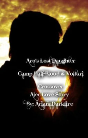 Aro's lost daughter. Camp Half-Blood and Volturi Crossover (Alec Love story)