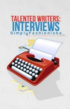 Talented Writers: Interviews by SimplyFashionista_