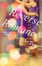 Reverse Romance:The Past by MarieHuwanna