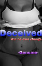 Deceived by -Genuine-