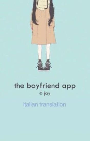 the boyfriend app [l.h au] -italian translation