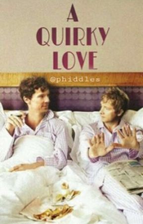A Quirky Love [johnlock] by paulahiddles