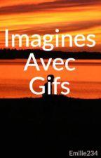 Imagines Avec Gifs by Emilie234