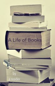 A Life of Books by dancingbooks13