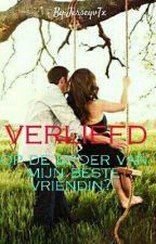 verliefd op de broer van mijn beste vriendin?! by JerseyvTx