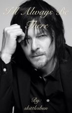 I'll always be there (Norman Reedus Love Story) by skittlesbun